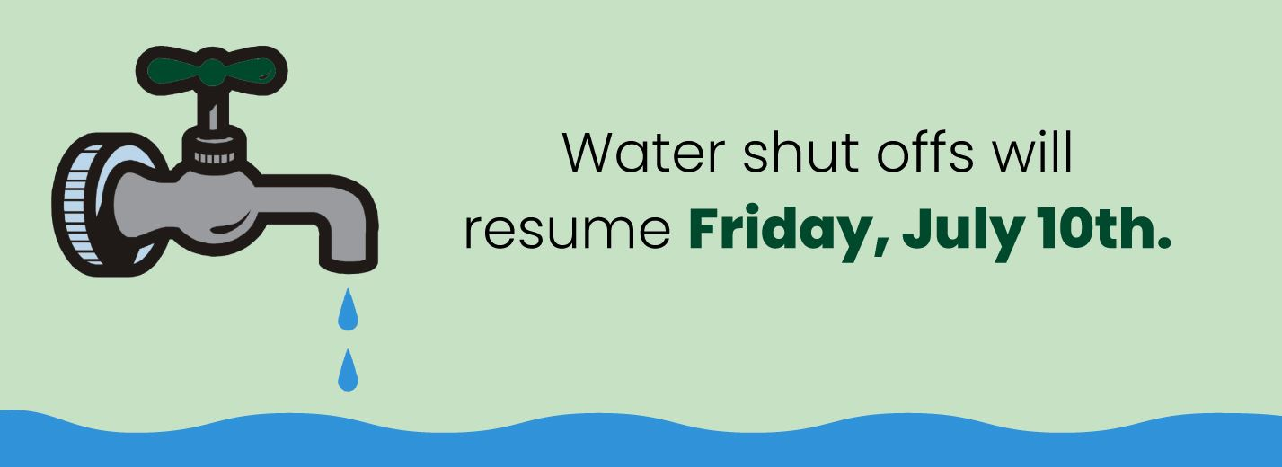 Water shut offs resume Friday, July 10